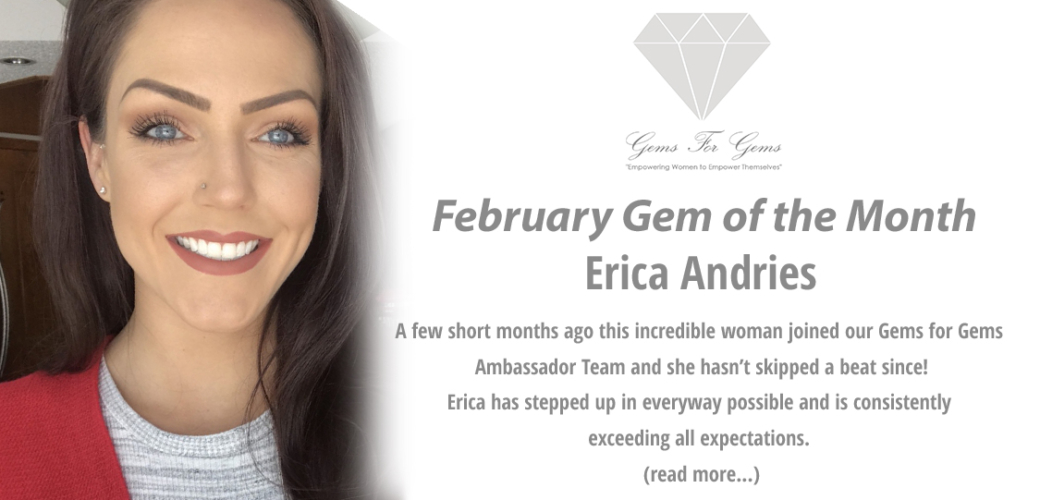 The Gem of the Month for February is Erica Andries